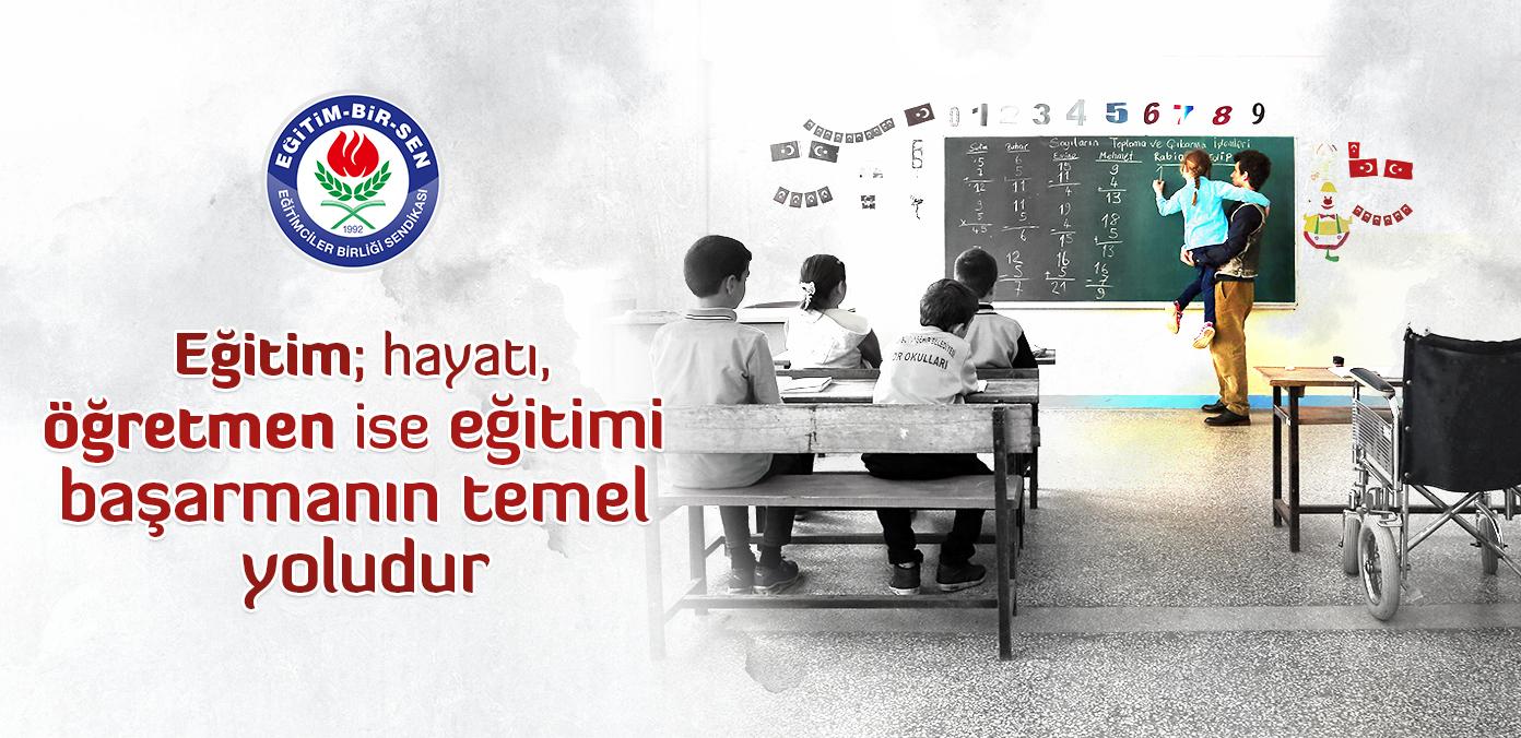 Eğitim; hayatı, öğretmen ise eğitimi başarmanın temel yoludur